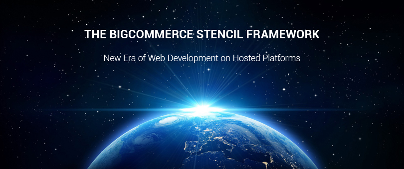 BigCommerce Stencil Framework: a New Era of Web Development on Hosted Platforms