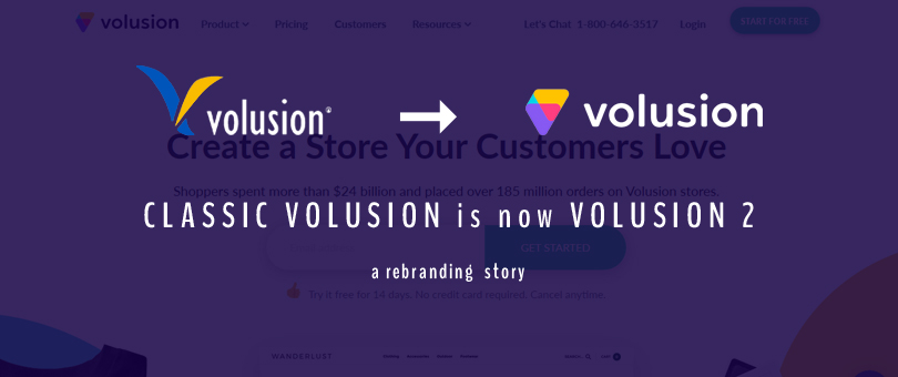Classic Volusion Is Now Volusion 2 : A Rebranding Story