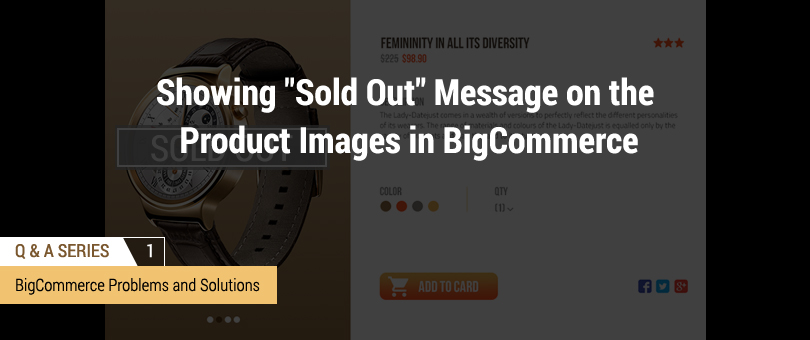 Q&A series 1-sold out message on product images BigCommerce