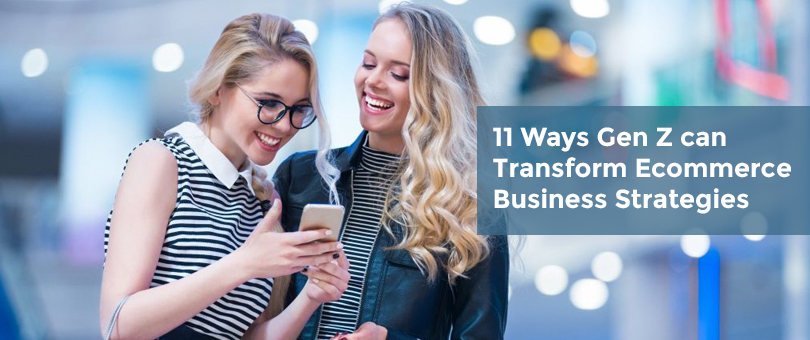 11 Ways Gen Z can Transform Ecommerce Business Strategies
