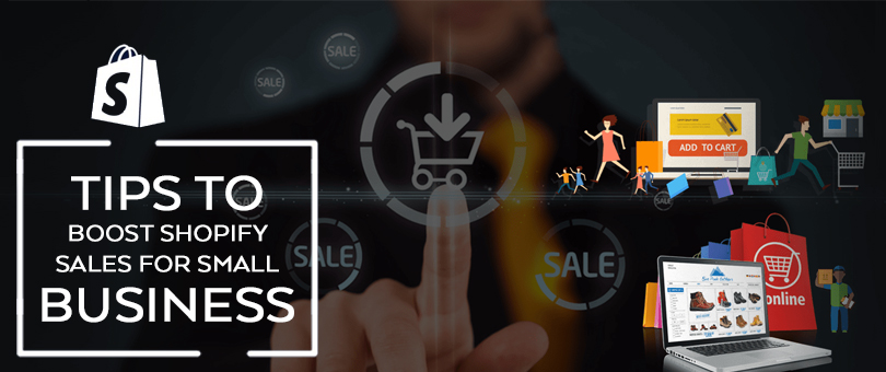 Tips To Boost Shopify Sales For Small Business